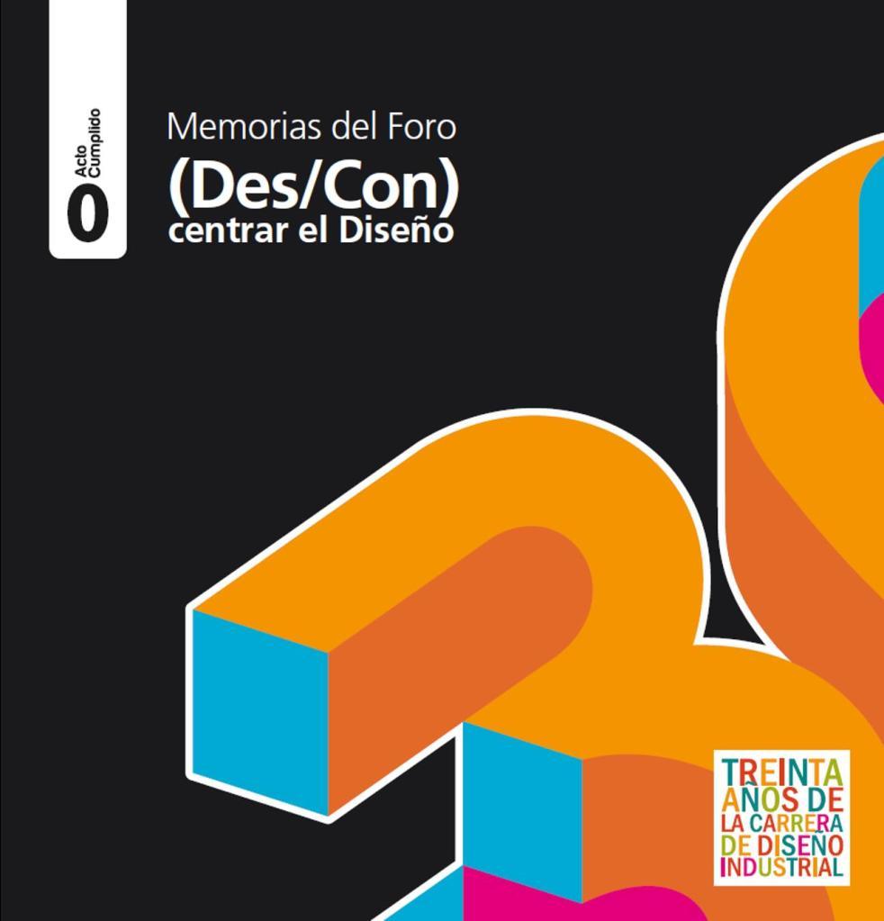 2010 - Memorias Foro (Des/Con) Centrar el Diseño